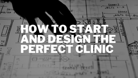How to Start and Design your Physiotherapy Clinic