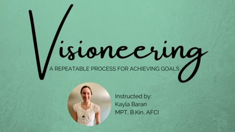 Visioneering: A repeatable process for achieving goals