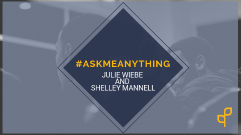 Ask Me Anything Episode 3: Julie Wiebe and Shelley Mannell