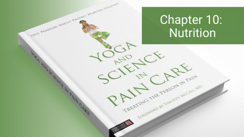 Yoga and Science in Pain Care: Ingredients for Pain Care - Nutrition and Yoga